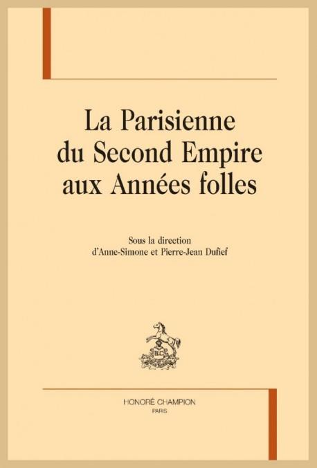 A.-S. & P.-J. Dufief,La Parisienne. Du Second Empire aux Années folles