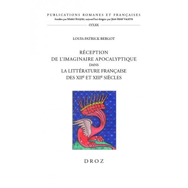 L.-P. Bergot, Réception de l'imaginaire apocalyptique dans la littérature française des XIIe et XIIIe siècles