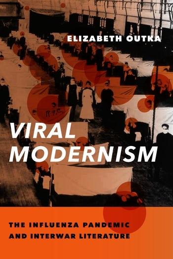 Présentation de livre : Viral Modernism, The Influenza Pandemic and Interwar Literature (Columbia Global Centers Paris, en ligne)