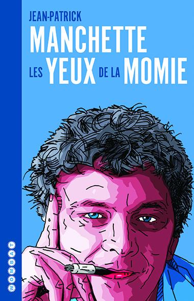J.-P. Manchette,Les yeux de la momie. Chroniques cinématographiques (1979-1982)
