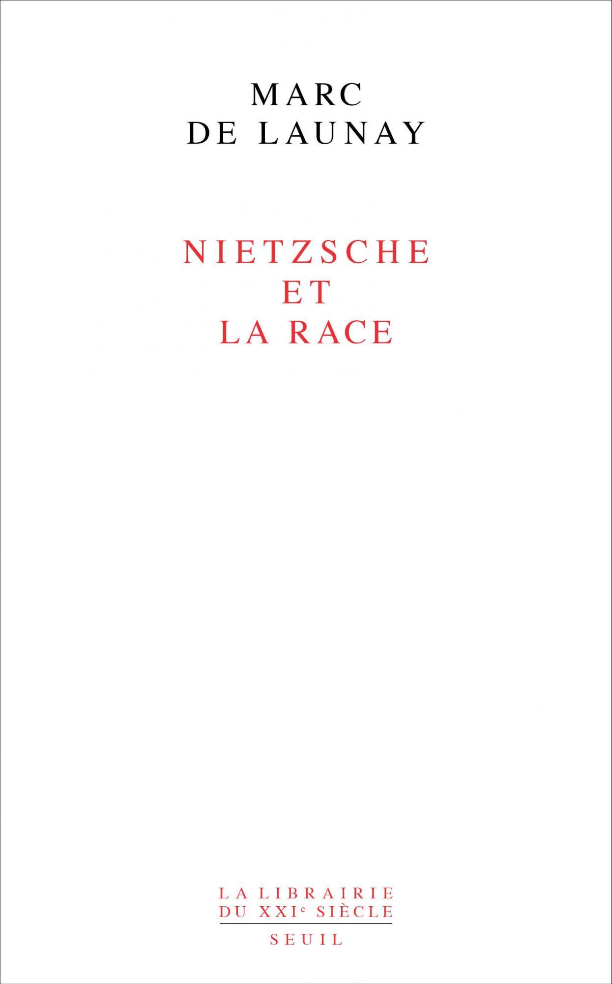 M. de Launay, Nietzsche et la race