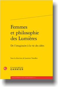 Femmes et philosophie des Lumières, De l'imaginaire à la vie des idées (L. Vanoflen, dir.)