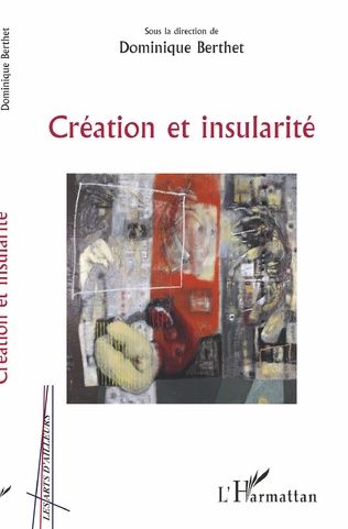 D. Berthet (dir.),Création et insularité