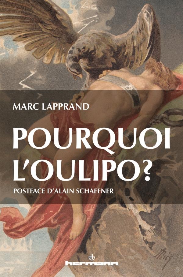 M. Lapprand, Pourquoi l'Oulipo ?