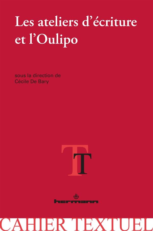 C. De Bary, Les ateliers d'écriture et l'Oulipo