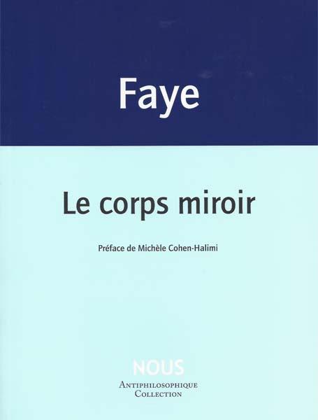 J.-P. Faye, Le corps miroir