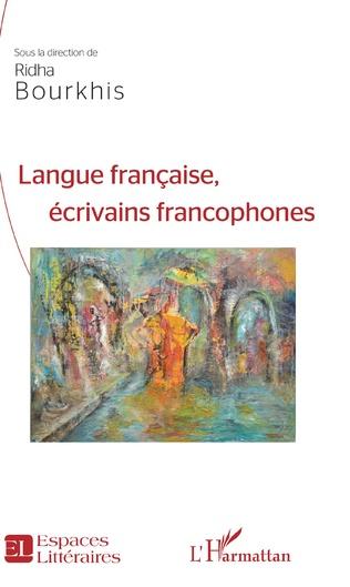 R. Bourkhis, Langue française, écrivains francophones