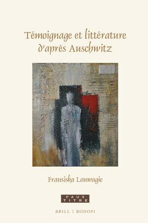 F. Louwagie, Témoignage et littérature d'après Auschwitz