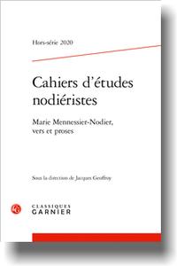 Cahiers d'études nodiéristes 2020, Hors-série n° 1: Marie Mennessier-Nodier, vers et proses  (J. Geoffroy, dir.)