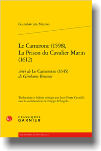 G. Marino, Le Camerone (1598), La Prison du Cavalier Marin (1612), suivi de Le Camerotto (1645) de Girolamo Brusoni (éd. J.-P. Cavaillé, F. D'Angelo éd.)