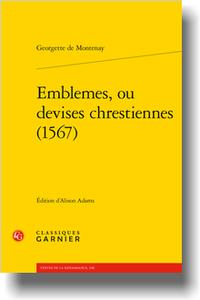 G. de Montenay, Emblèmes, ou devises chrestiennes (1567), (éd. A. Adams)