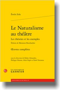 É. Zola, Le Naturalisme au théâtre, Les théories et les exemples. Œuvres complètes (éd. M. Bouchardon)