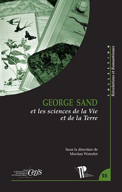 M. Watrelot (dir.), George Sand et les sciences de la Vie et de la Terre