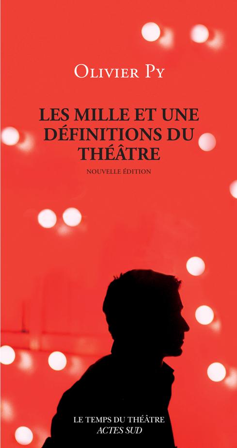 O. Py, Les mille et une définitions du théâtre