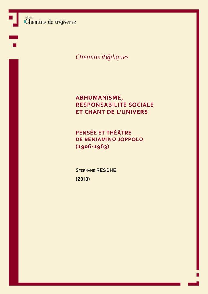 S. Resche, Abhumanisme, responsabilité sociale et chant de l'univers. Pensée et théâtre de B. Joppolo (1906-1963)