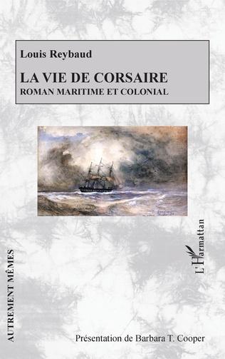 L. Reybaud, La vie de corsaire