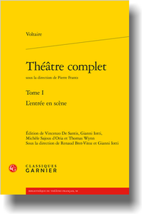 Voltaire, Théâtre complet, Tome I : L'entrée en scène