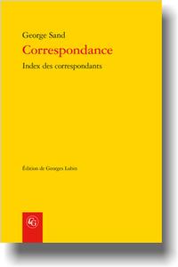 G. Sand, Correspondance, Index des correspondants suivi de l'Index se rapportant aux lettres du tome XXV (éd. G. Lubin)