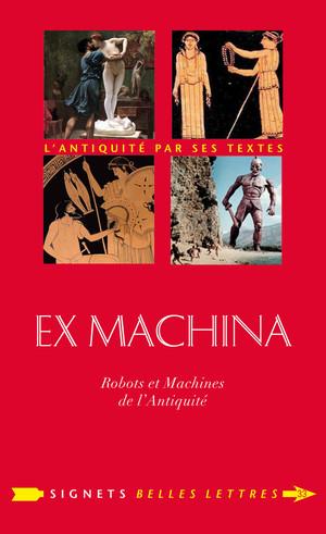 A. Collognat et B. Choppin, Ex Machina - Machines, automates et robots dans l'Antiquité