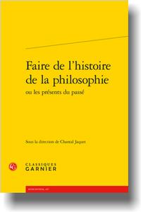C. Jaquet (dir.), Faire de l'histoire de la philosophie ou les présents du passé