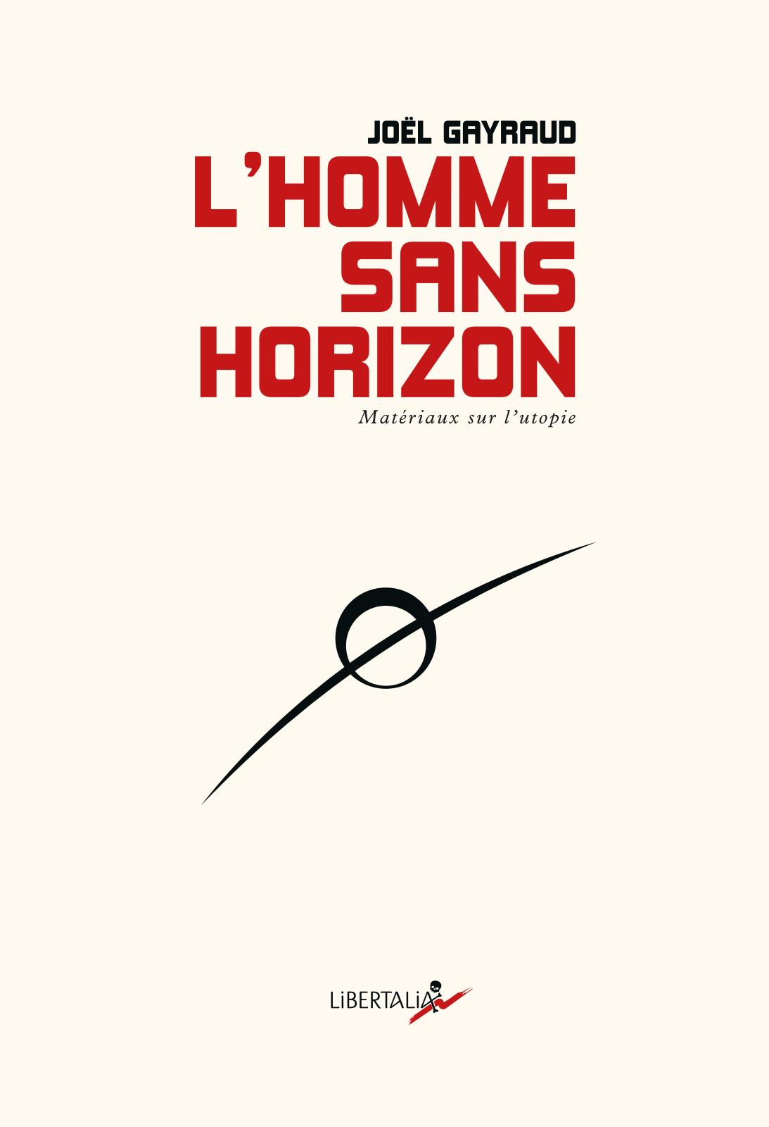 J. Gayraud, L'homme sans horizons. Matériaux sur l'utopie