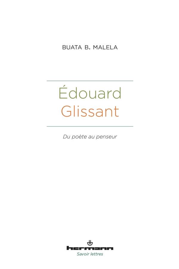 B. B. Malela, Édouard Glissant. Du poète au penseur