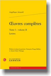 Angélique Arnauld, Œuvres complètes, t. 1., vol. 2 (J. Lesaulnier, F. Pouge-Bellais, A.-C. Volongo éd.)
