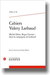 Cahiers Valery Larbaud 2020, n° 56 :