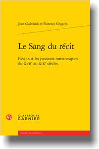 J. Goldzink, F. Chapiro, Le Sang du récit. Essai sur les passions romanesques du XVIIe au XIXe s.