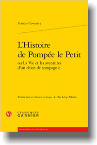 F. Coventry, L'Histoire de Pompée le Petit ou La Vie et les aventures d'un chien de compagnie (éd.-trad. E. Lévy-Albaric)