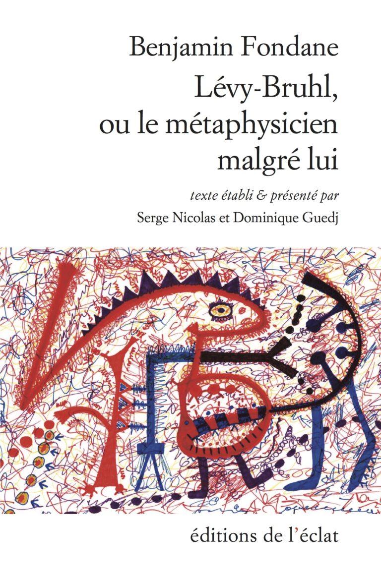 B. Fondane, Lévy-Bruhl ou le métaphysicien malgré lui