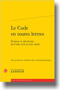 M. Mas, Fr. Kerlouégan (dir.), Le Code en toutes lettres. Écriture et réécritures du Code civil au XIXe s.