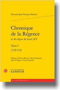 E. J. B., Chronique de la Régence et du règne de Louis XV. Tome I, 1718-1726