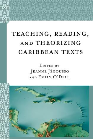 J. Jégousso, E. O'Dell (dir.). Teaching, Reading, and Theorizing Caribbean Texts