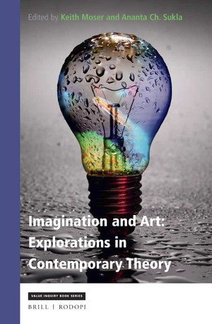 Keith Moser and Ananta Ch. Sukla, Imagination and Art: Explorations in Contemporary Theory