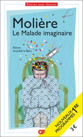 Molière, Le Malade imaginaire (éd. J. Le Blanc, GF-Flammarion)