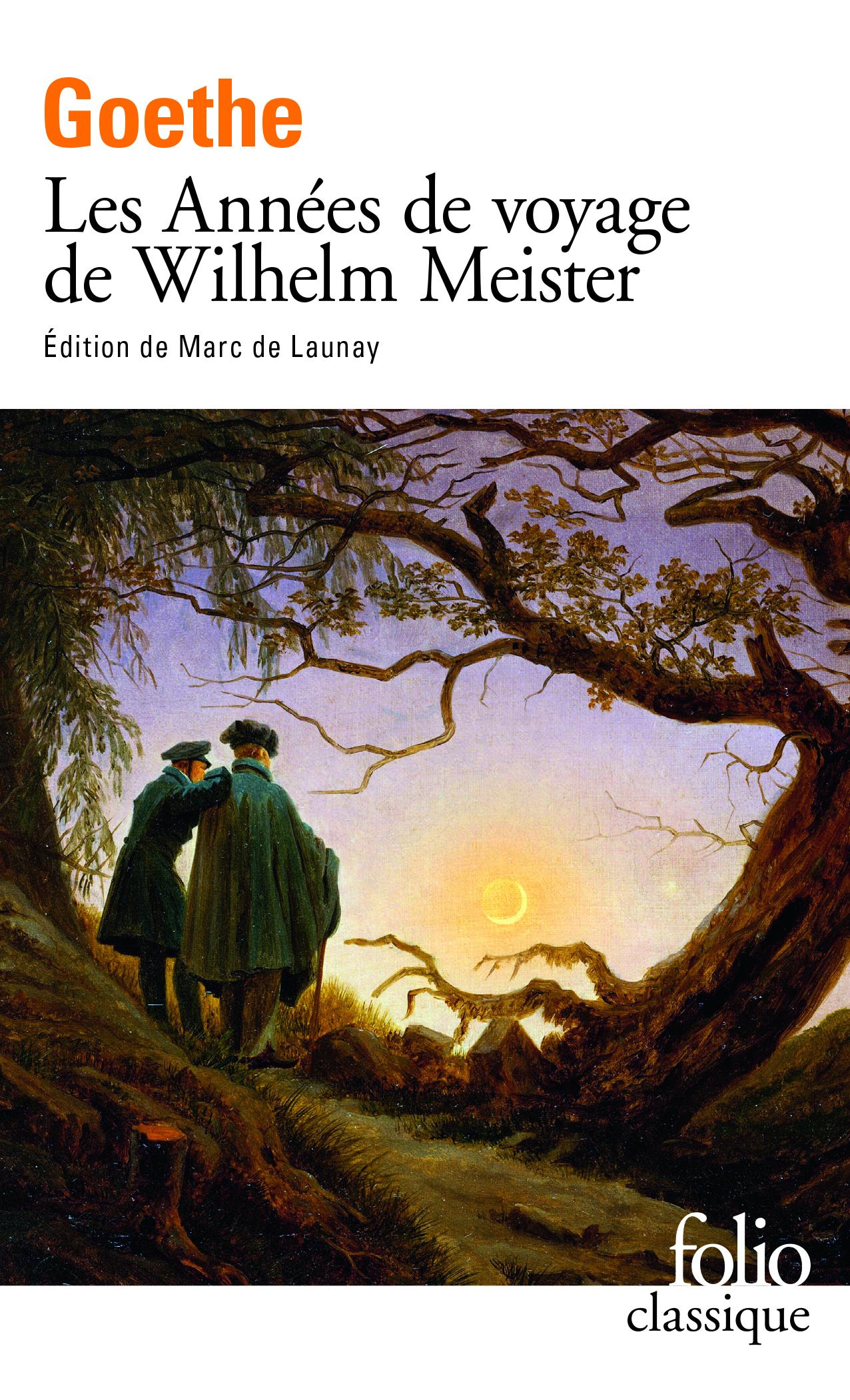 Goethe, Les Années de voyage de Wilhelm Meister (éd. M. de Launay)