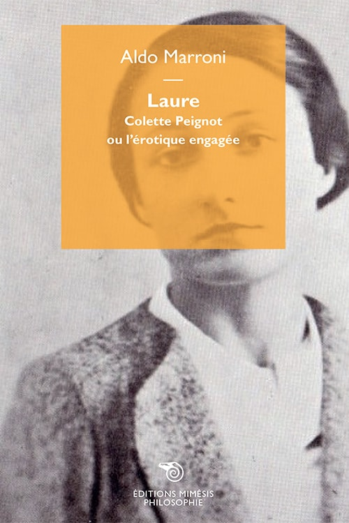 A. Marroni, Laure. Colette Peignot ou l'érotique engagée