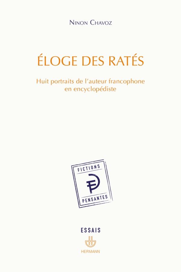 N. Chavoz, Éloge des ratés. Huit portraits de l'auteur francophone en encyclopédiste