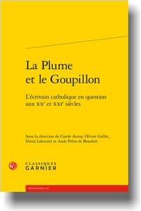 C. Auroy, O. Gallet, D. Labouret, A. Préta de Beaufort (dir.), La Plume et le Goupillon. L'écrivain catholique en question aux XXe et XXIe siècles