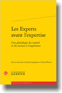 J. Castiglione, D. D'Errico (dir.), Les Experts avant l'expertise. Une généalogie du conseil et du recours à l'expérience