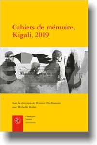 F. Prudhomme, B. Kanyana Kabale, O. Mukantagara, C. Coquio, M. Muller (éd.), Cahiers de mémoire, Kigali, 2019