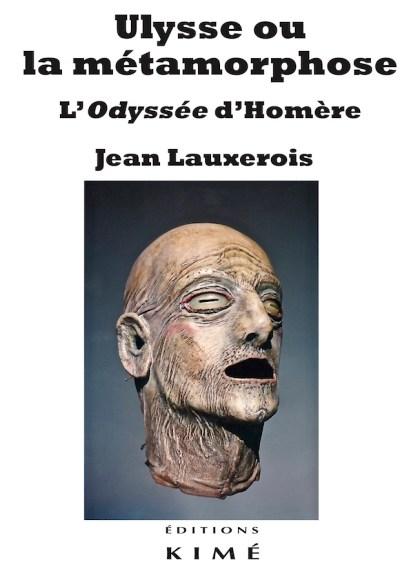 J. Lauxerois, Ulysse ou la métamorphose. L'Odyssée d'Homère