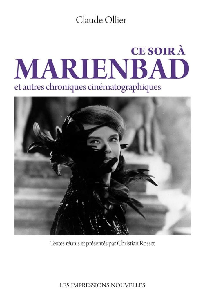 Claude Ollier, Ce soir à Marienbad (et autres chroniques cinématographiques)