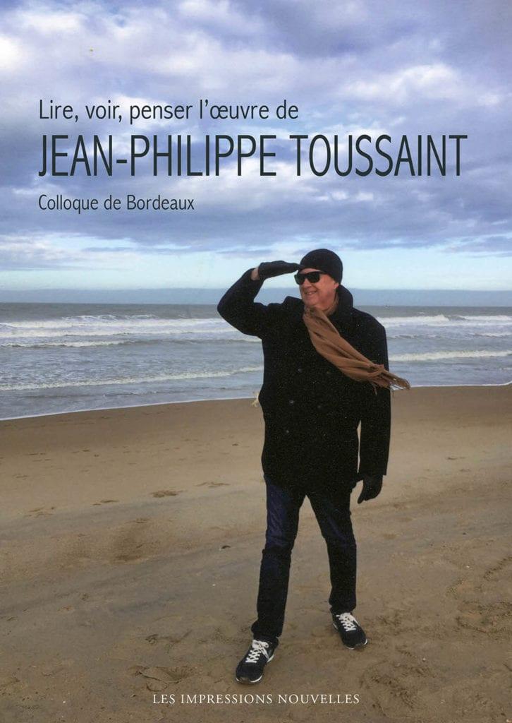 Lire, voir, penser l'œuvre de Jean-Philippe Toussaint