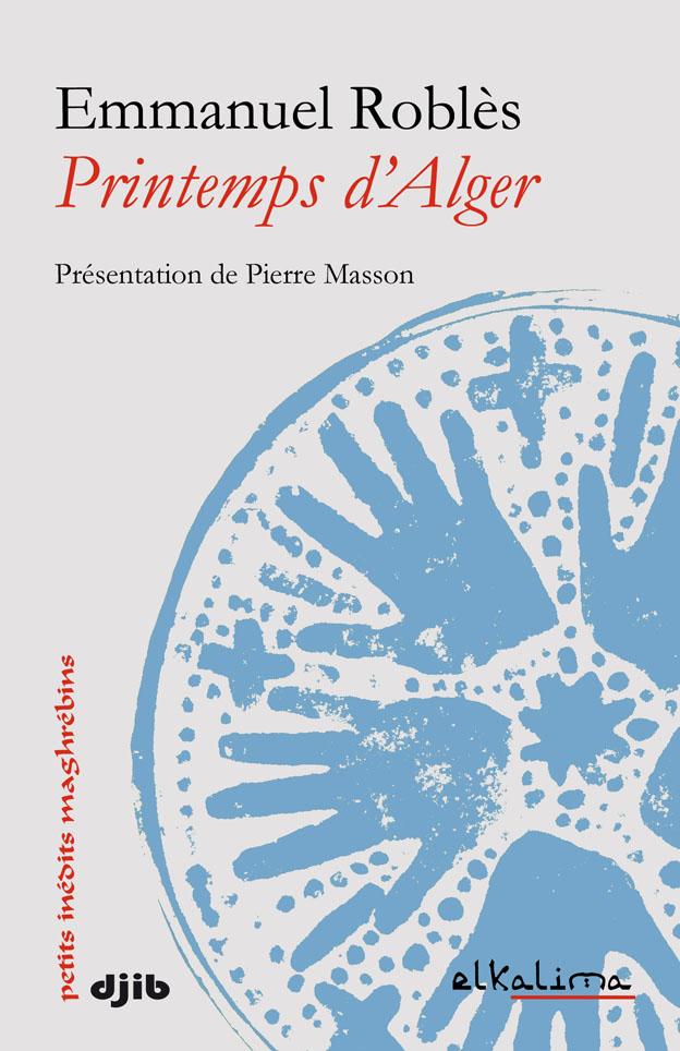E. Roblès, Printemps d'Alger (roman inédit)