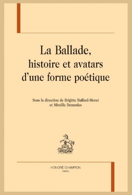 B. Buffard-Moret, M. Demaules (dir.), La Ballade, histoire et avatars d'une forme poétique