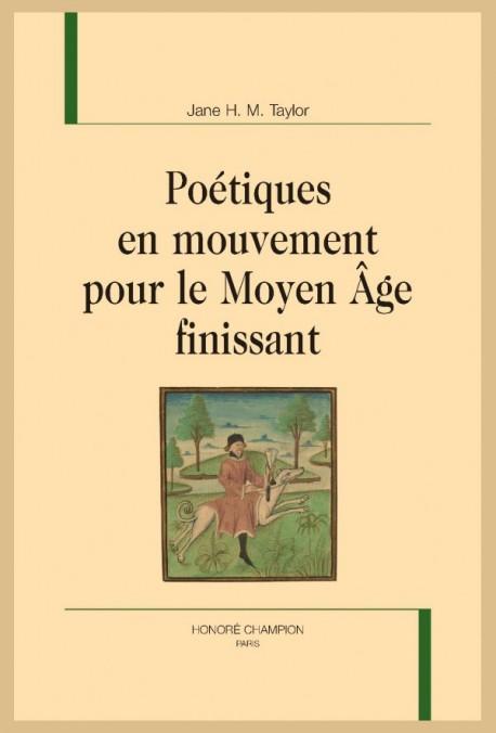 Jane H. M. Taylor, Poétiques en mouvement pour le Moyen Âge finissant