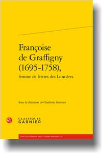 C. Simonin (dir.), Françoise de Graffigny (1695-1758), femme de lettres des Lumières