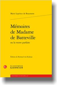 M. Leprince de Beaumont, Mémoires de Madame de Batteville ou la veuve parfaite (R. von Kulessa)